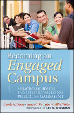 Beere, Carole A. - Becoming an Engaged Campus: A Practical Guide for Institutionalizing Public Engagement, ebook