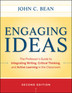 Bean, John C. - Engaging Ideas: The Professor's Guide to Integrating Writing, Critical Thinking, and Active Learning in the Classroom, ebook
