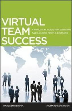 DeRosa, Darleen - Virtual Team Success: A Practical Guide for Working and Leading from a Distance, ebook