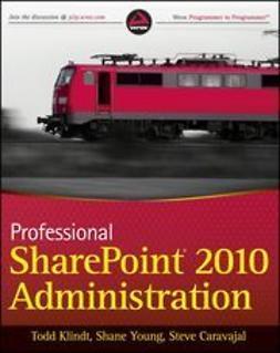 Klindt, Todd - Professional SharePoint 2010 Administration, ebook