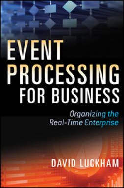 Luckham, David C. - Event Processing for Business: Organizing the Real-Time Enterprise, ebook