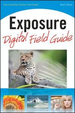Hess, Alan - Exposure Digital Field Guide, ebook