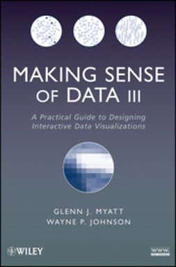 Johnson, Wayne P. - Making Sense of Data III: A Practical Guide to Designing Interactive Data Visualizations, ebook