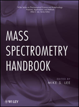 Lee, Michael S. - Mass Spectrometry Handbook, ebook