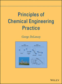 DeLancey, George - Principles of Chemical Engineering Practice, ebook