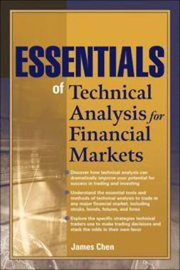 Chen, James - Essentials of Technical Analysis for Financial Markets, e-kirja