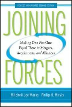 Marks, Mitchell Lee - Joining Forces: Making One Plus One Equal Three in Mergers, Acquisitions, and Alliances, ebook