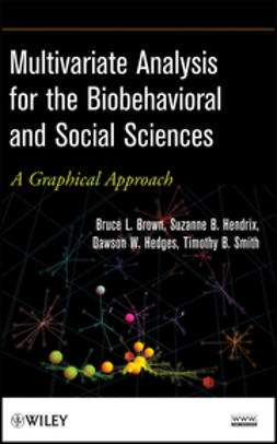 Brown, Bruce L. - Multivariate Analysis for the Biobehavioral and Social Sciences: A Graphical Approach, ebook