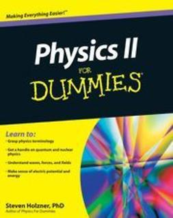Holzner, Steven - Physics II For Dummies, ebook