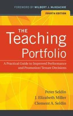 McKeachie, Wilbert - The Teaching Portfolio: A Practical Guide to Improved Performance and Promotion/Tenure Decisions, ebook