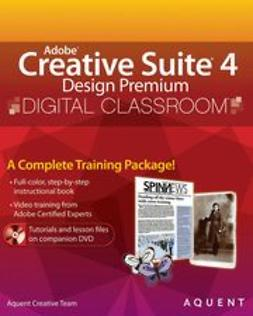 UNKNOWN - Adobe Creative Suite 4 Design Premium Digital Classroom, ebook