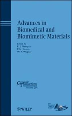 Narayan, Roger - Advances in Biomedical and Biomimetic Materials: Ceramic Transactions, e-bok