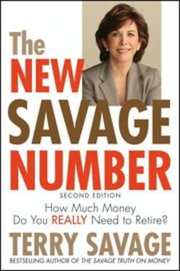 Savage, Terry - The New Savage Number: How Much Money Do You Really Need to Retire?, e-kirja