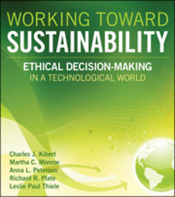 Kibert, Charles J. - Working Toward Sustainability: Ethical Decision-Making in a Technological World, ebook