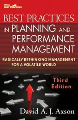Axson, David A. J. - Best Practices in Planning and Performance Management: Radically Rethinking Management for a Volatile World, ebook
