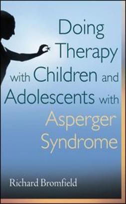 Bromfield, Richard - Doing Therapy with Children and Adolescents with Asperger Syndrome, ebook