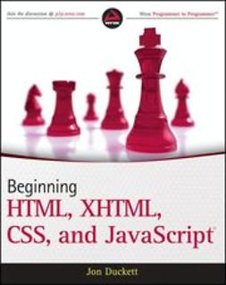 Duckett, Jon - Beginning HTML, XHTML, CSS, and JavaScript, ebook