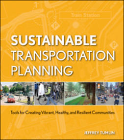Tumlin, Jeffrey - Sustainable Transportation Planning: Tools for Creating Vibrant, Healthy, and Resilient Communities, e-bok