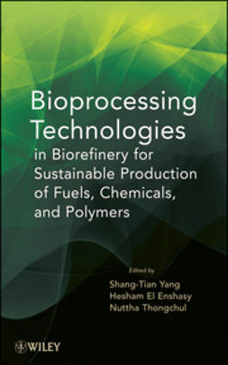 El-Ensashy, Hesham - Bioprocessing Technologies in Biorefinery for Sustainable Production of Fuels, Chemicals, and Polymers, e-kirja
