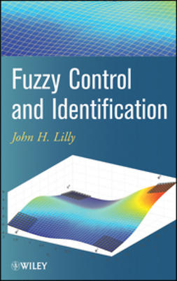 Lilly, John H. - Fuzzy Control and Identification, e-kirja