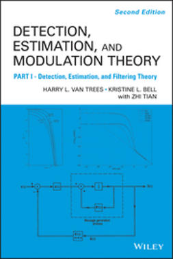Bell, Kristine L. - Detection Estimation and Modulation Theory, Part I: Detection, Estimation, and Filtering Theory, ebook