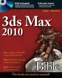 Murdock, Kelly L. - 3ds Max 2010 Bible, ebook