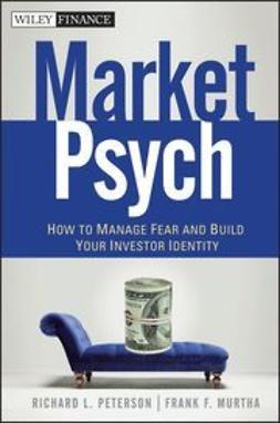 Murtha, Frank F. - MarketPsych: How to Manage Fear and Build Your Investor Identity, ebook