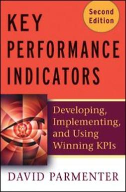 Parmenter, David - Key Performance Indicators (KPI): Developing, Implementing, and Using Winning KPIs, ebook