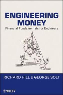 Hill, Richard - Engineering Money: Financial Fundamentals for Engineers, e-kirja