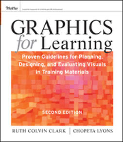 Clark, Ruth C. - Graphics for Learning: Proven Guidelines for Planning, Designing, and Evaluating Visuals in Training Materials, e-bok