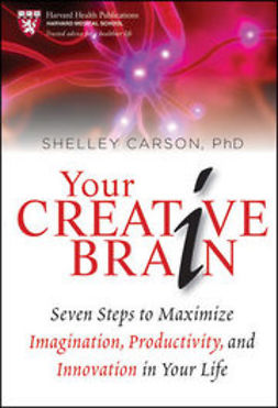 Carson, Shelley - Your Creative Brain: Seven Steps to Maximize Imagination, Productivity, and Innovation in Your Life, ebook