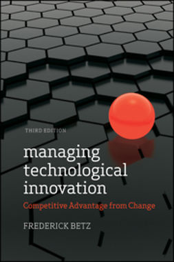 Betz, Frederick - Managing Technological Innovation: Competitive Advantage from Change, ebook
