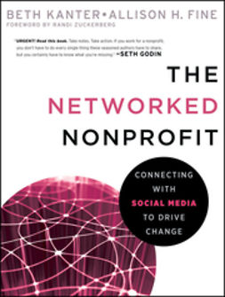 Kanter, Beth - The Networked Nonprofit: Connecting with Social Media to Drive Change, ebook