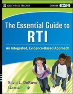 DeRuvo, Silvia L. - The Essential Guide to RTI: An Integrated, Evidence-Based Approach, e-kirja