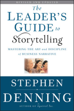 Denning, Stephen - The Leader's Guide to Storytelling: Mastering the Art and Discipline of Business Narrative, e-kirja