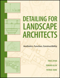 Allen, Edward - Detailing for Landscape Architects: Aesthetics, Function, Constructibility, ebook