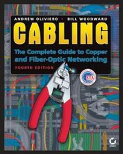Oliviero, Andrew - Cabling: The Complete Guide to Copper and Fiber-Optic Networking, ebook