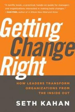 George, Bill - Getting Change Right: How Leaders Transform Organizations from the Inside Out, e-bok