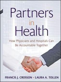 Crosson, Francis J. - Partners in Health: How Physicians and Hospitals can be Accountable Together, ebook