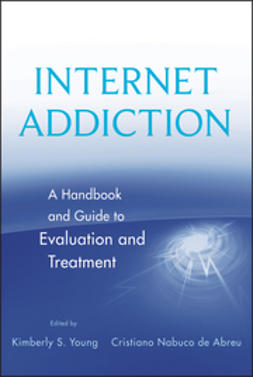 Young, Kimberly S. - Internet Addiction: A Handbook and Guide to Evaluation and Treatment, ebook