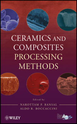Bansal, Narottam P. - Ceramics and Composites Processing Methods, ebook