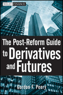 Peery, Gordon F. - The Post-Reform Guide to Derivatives and Futures, e-kirja