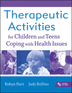 Hart, Robyn - Therapeutic Activities for Children and Teens Coping with Health Issues, ebook