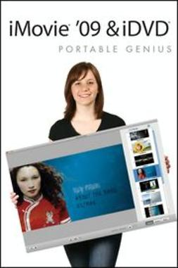 Hart-Davis, Guy - iMovie<sup>®</sup> '09 and iDVD<sup>®</sup> Portable Genius, ebook