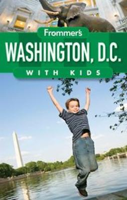 Rubin, Beth - Frommer's® Washington D.C. with Kids, ebook