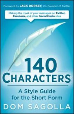 Sagolla, Dom - 140 Characters: A Style Guide for the Short Form, ebook