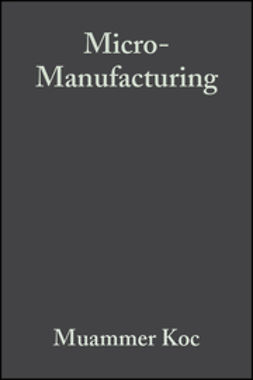 Koc, Muammer - Micro-Manufacturing: Design and Manufacturing of Micro-Products, ebook