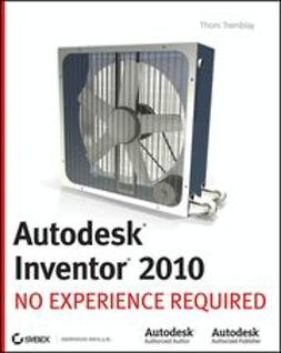 Tremblay, Thom - Autodesk Inventor 2010: No Experience Required, e-bok