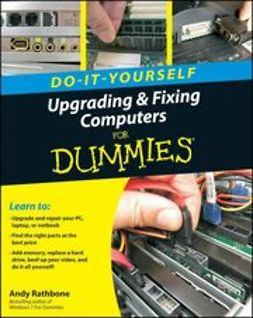 Rathbone, Andy - Upgrading and Fixing Computers Do-it-Yourself For Dummies<sup>®</sup>, e-kirja