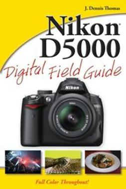 Thomas, J. Dennis - Nikon D5000 Digital Field Guide, ebook